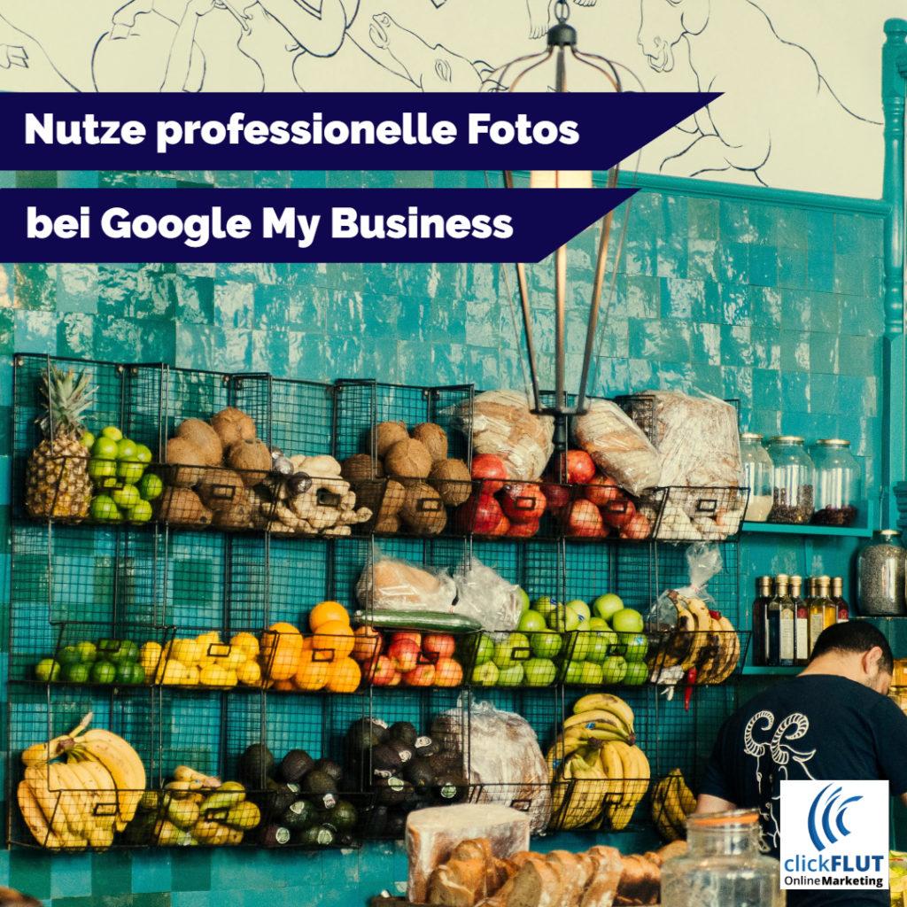 Nutze professionelle Fotos bei Google My Business